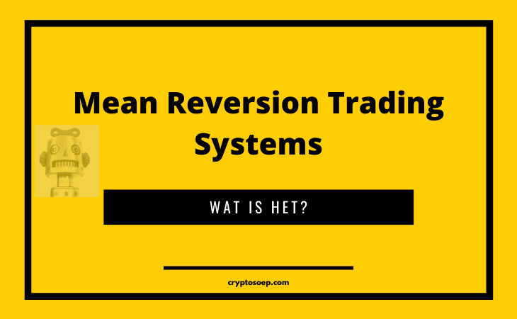 wat zijn mean reversion trading systems